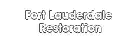 Fort Lauderdale Restoration